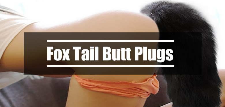 80d736736 Fox tail butt plugs are highly erotic tools for kinky play and come with  bushy